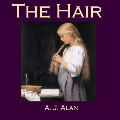 The Hair Audiobook, by A. J. Alan