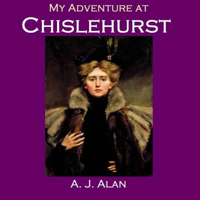 My Adventure at Chislehurst Audiobook, by A. J. Alan