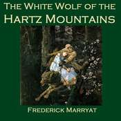 The White Wolf of the Hartz Mountains Audiobook, by Frederick Marryat