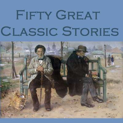 Fifty Great Classic Stories Audiobook, by various authors
