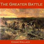 The Greater Battle Audiobook, by Edgar Wallace