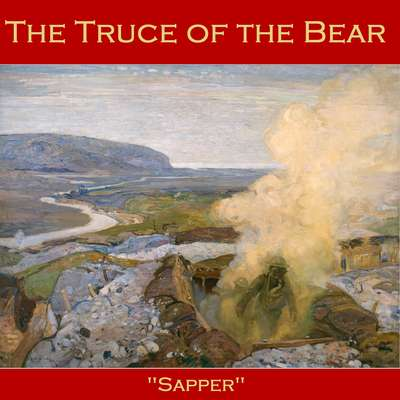 The Truce of the Bear Audiobook, by H. C. McNeile