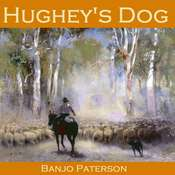 "Hughey's Dog Audiobook, by Alexander Barton ""Banjo"" Paterson"