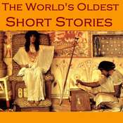 The World's Oldest Short Stories: Tales from Ancient Egypt, India, Greece, and Rome Audiobook, by various authors