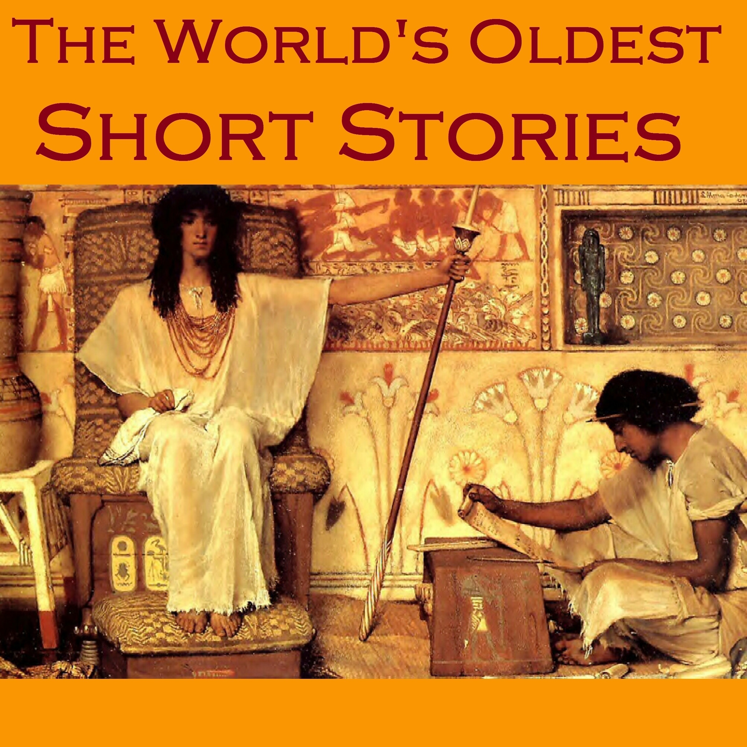 The World's Oldest Short Stories: Tales from Ancient Egypt, India, Greece,  and Rome Audiobook