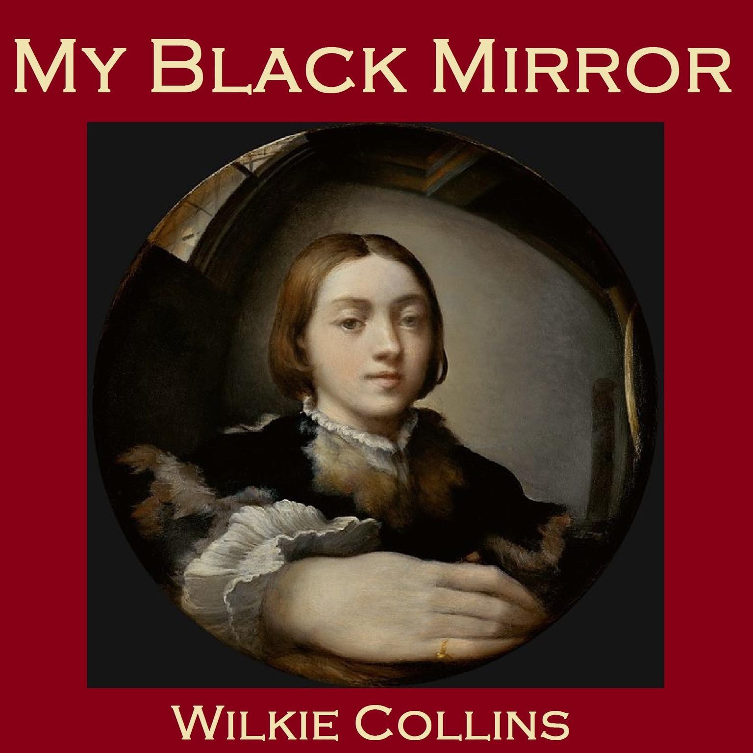 My Black Mirror Audiobook, by Wilkie Collins