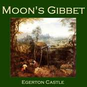 Moon's Gibbet Audiobook, by Egerton Castle