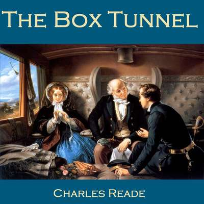 The Box Tunnel Audiobook, by Charles Reade