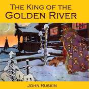 The King of the Golden River, or, The Black Brothers Audiobook, by John Ruskin