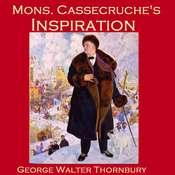 Mons. Cassecruche's Inspiration Audiobook, by George Walter Thornbury