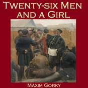Twenty-Six Men and a Girl Audiobook, by Maxim Gorky