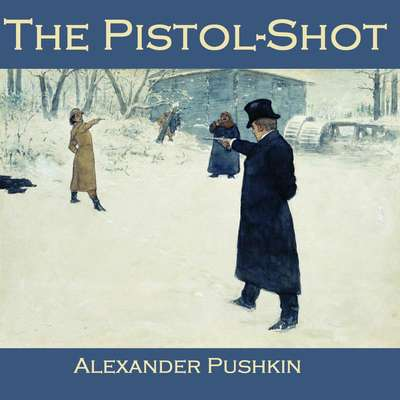 The Pistol-Shot Audiobook, by Alexander Pushkin