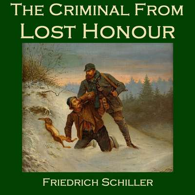 The Criminal from Lost Honour Audiobook, by Friedrich Schiller