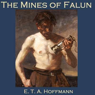 The Mines of Falun Audiobook, by E. T. A. Hoffmann