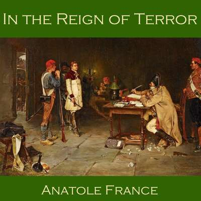 In the Reign of Terror Audiobook, by Anatole France