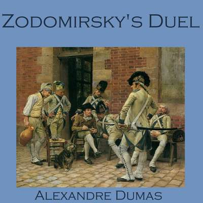 Zodomirsky's Duel Audiobook, by Alexandre Dumas