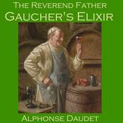 The Reverend Father Gauchers Elixir Audiobook, by Alphonse Daudet