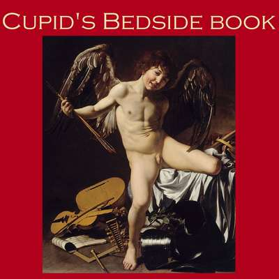 Cupids Bedside Book: Great Classic Love Stories Audiobook, by various authors