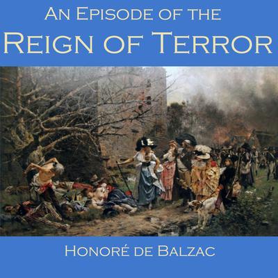 An Episode of the Reign of Terror Audiobook, by Honoré de Balzac