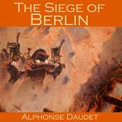 The Siege of Berlin Audiobook, by Alphonse Daudet
