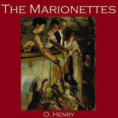 The Marionettes Audiobook, by O. Henry