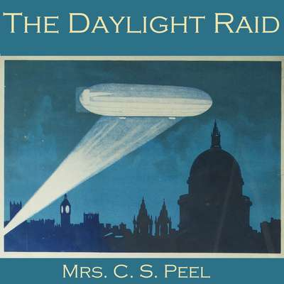 The Daylight Raid Audiobook, by C. S.  Peel