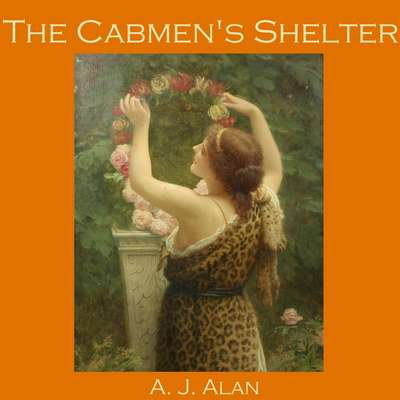 The Cabmen's Shelter Audiobook, by A. J. Alan