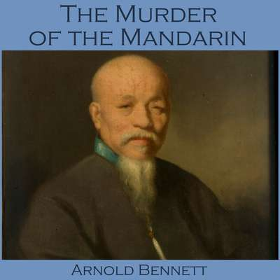 The Murder of the Mandarin Audiobook, by Arnold Bennett