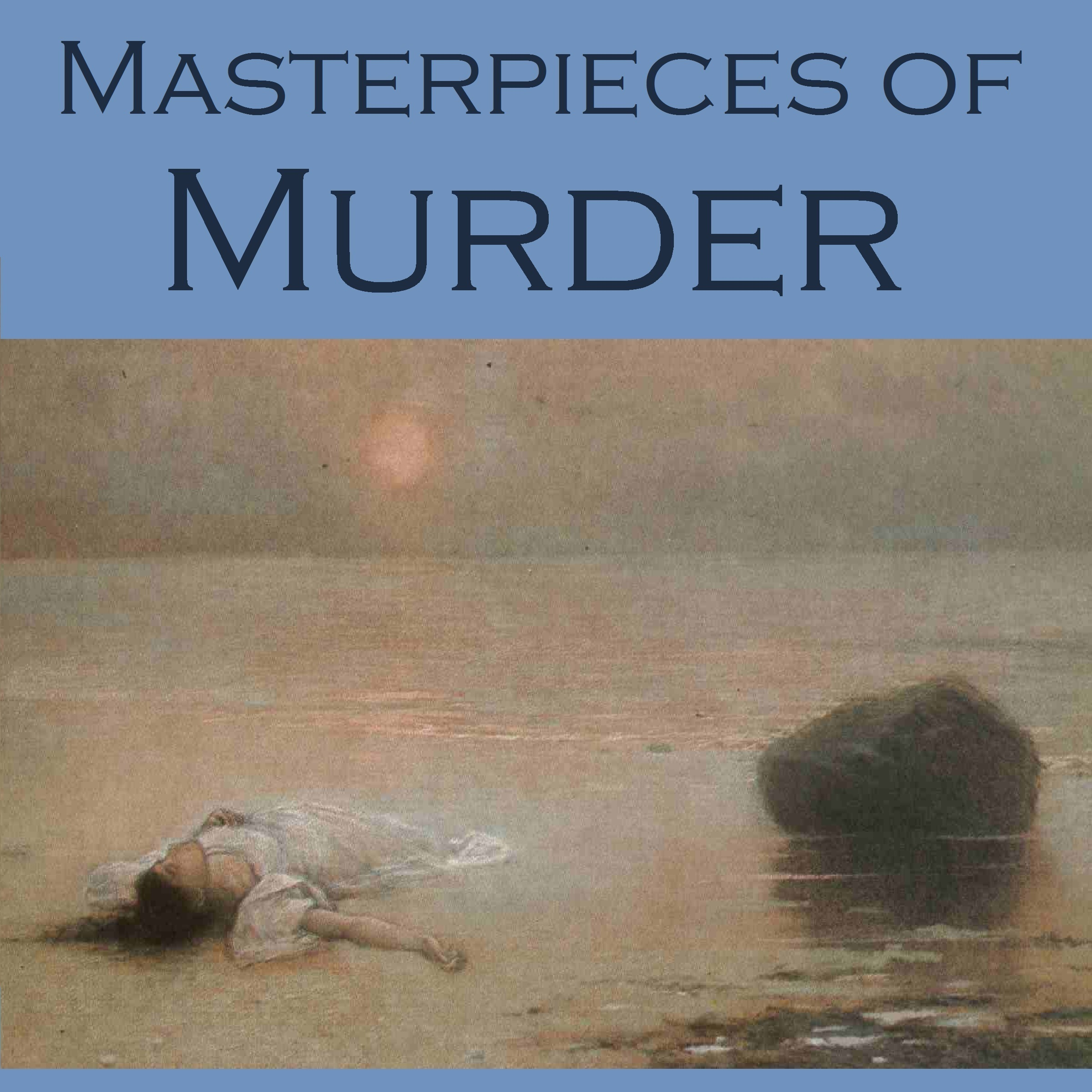 Printable Masterpieces of Murder: Intriguing and Unusual Crime Stories Audiobook Cover Art