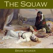 The Squaw Audiobook, by Bram Stoker