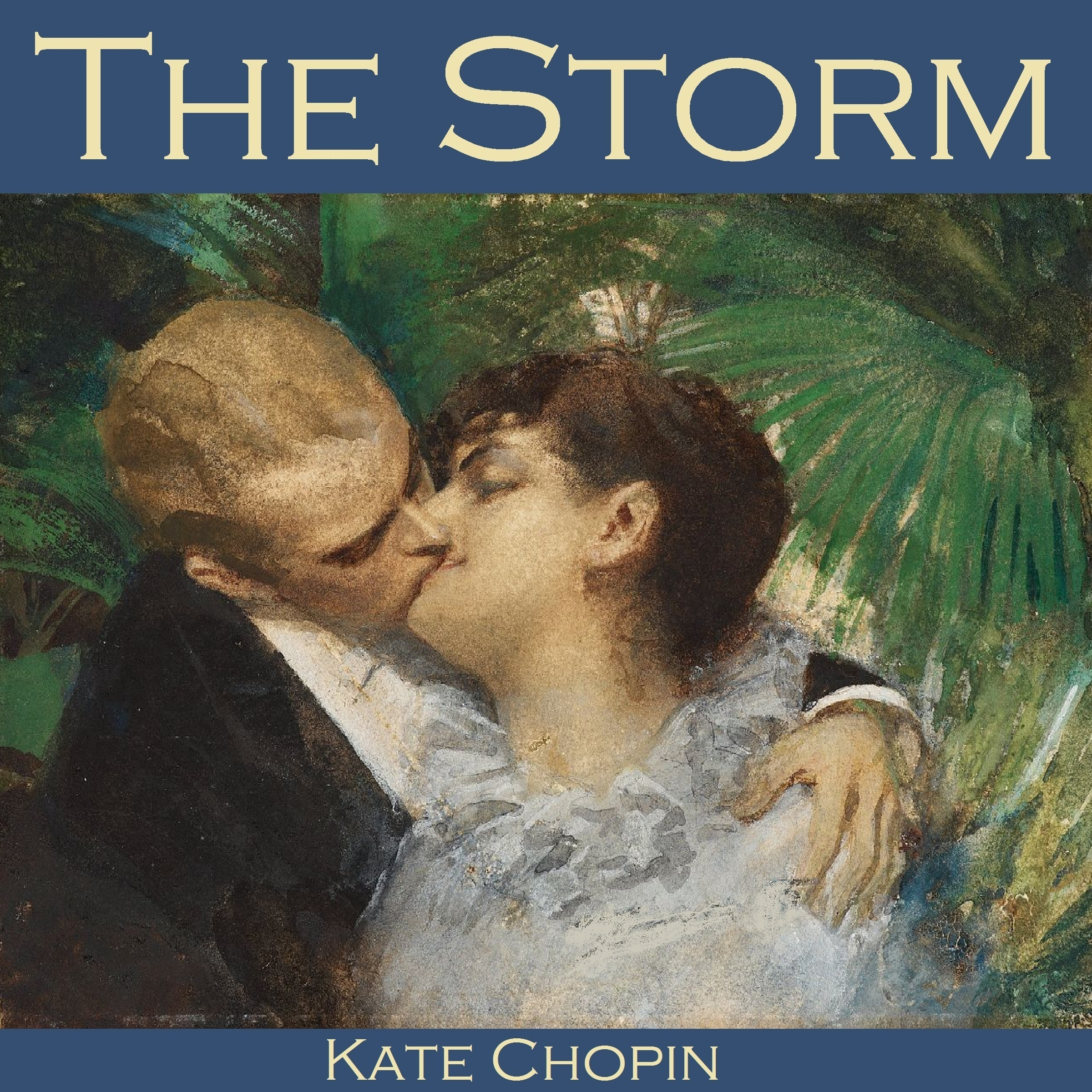 the passionate storms in the storm by kate chopin In kate chopin's the storm and the story of an hour, the reader can see two women that have some similar characteristics the stories present a married couple in a different.