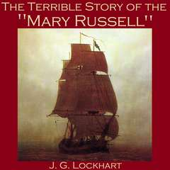 The Terrible Story of the Mary Russell Audiobook, by J. G. Lockhart