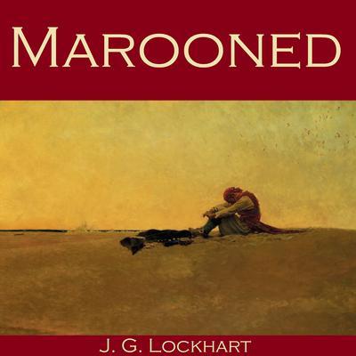 Marooned Audiobook, by J. G. Lockhart