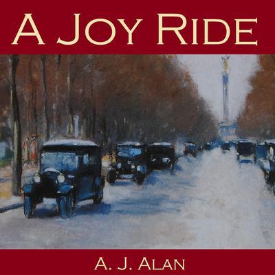 A Joy Ride Audiobook, by A. J. Alan