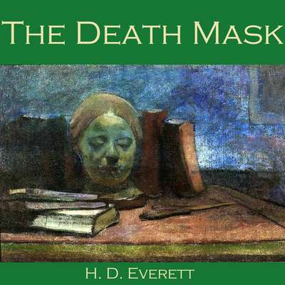 The Death Mask Audiobook, by H. D. Everett