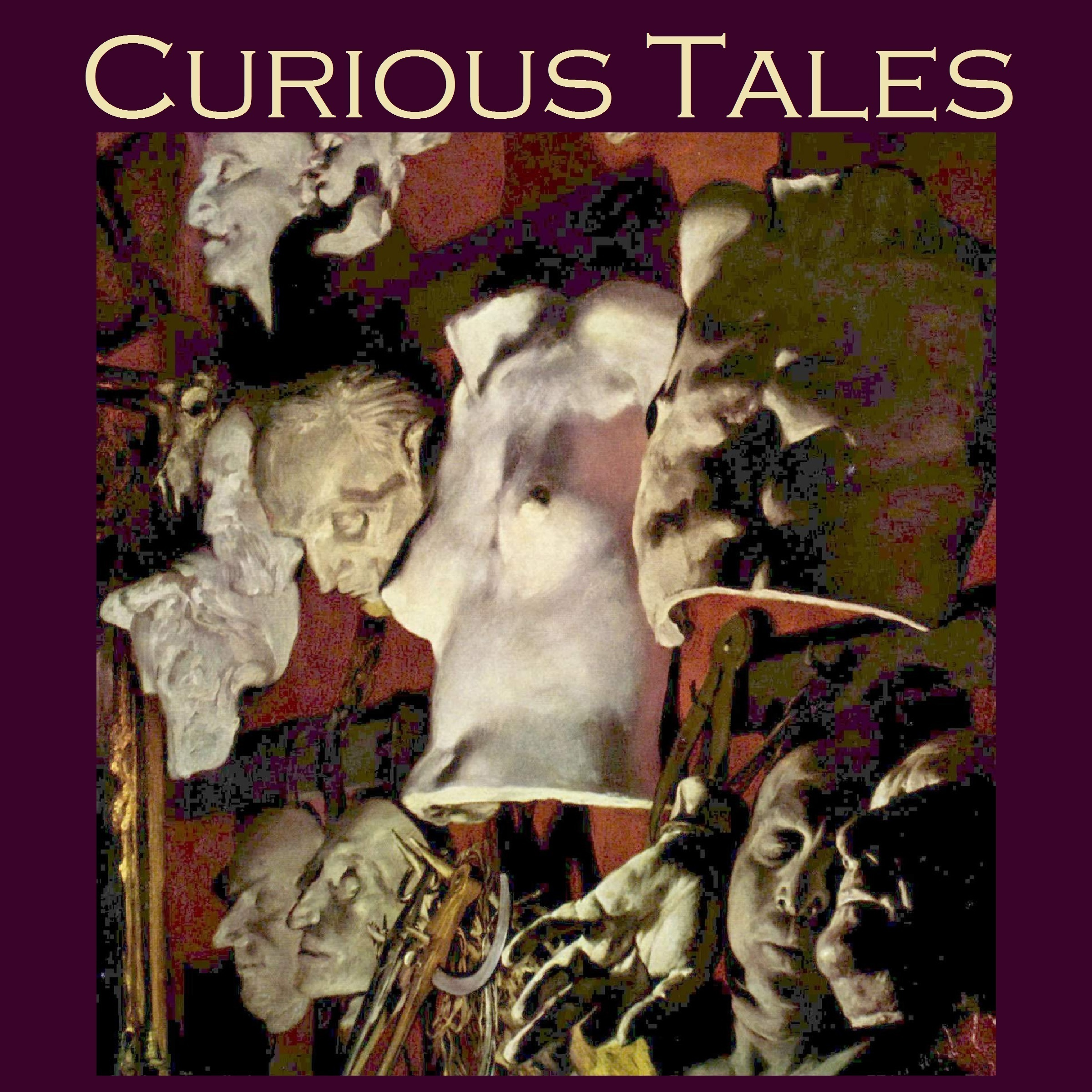 Printable Curious Tales: 46 Weird and Wonderful Stories Audiobook Cover Art