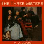The Three Sisters Audiobook, by W. W. Jacobs