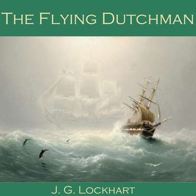 The Flying Dutchman Audiobook, by J. G. Lockhart