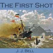 The First Shot Audiobook, by J. J. Bell