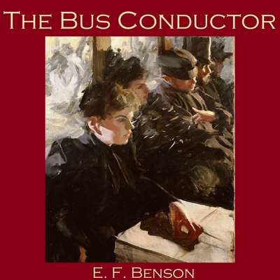 The Bus Conductor Audiobook, by E. F. Benson