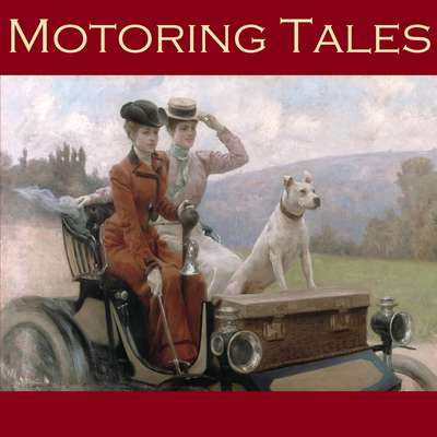 Motoring Tales Audiobook, by various authors