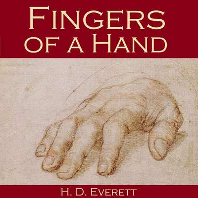 Fingers of a Hand Audiobook, by H. D. Everett