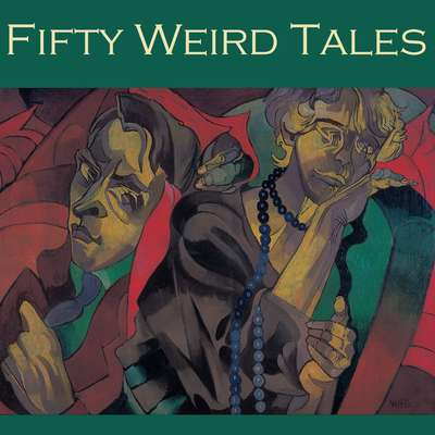 Fifty Weird Tales Audiobook, by various authors