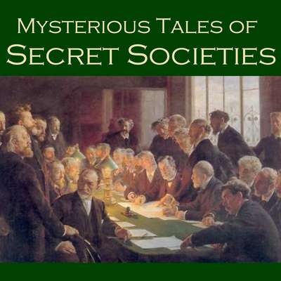 Mysterious Tales of Secret Societies Audiobook, by various authors