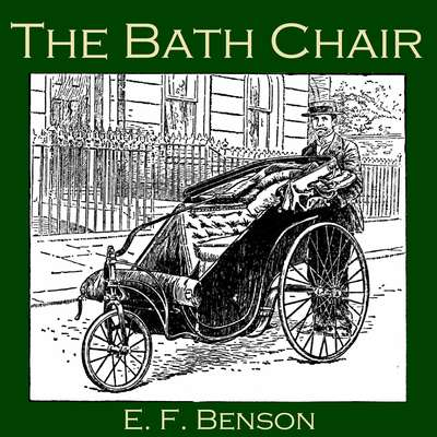 The Bath Chair Audiobook, by E. F. Benson