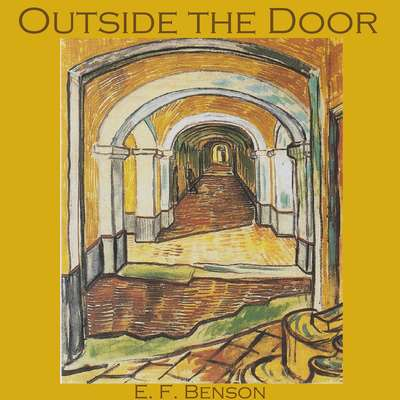 Outside the Door Audiobook, by E. F. Benson