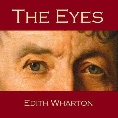 The Eyes Audiobook, by Edith Wharton