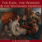 The Earl, the Warder and the Wayward Heiress Audiobook, by J. S. Fletcher