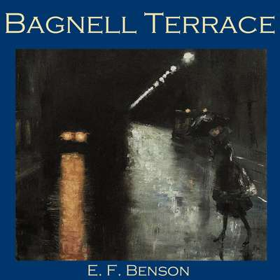 Bagnell Terrace Audiobook, by E. F. Benson