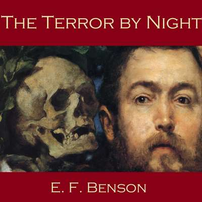 The Terror by Night Audiobook, by E. F. Benson